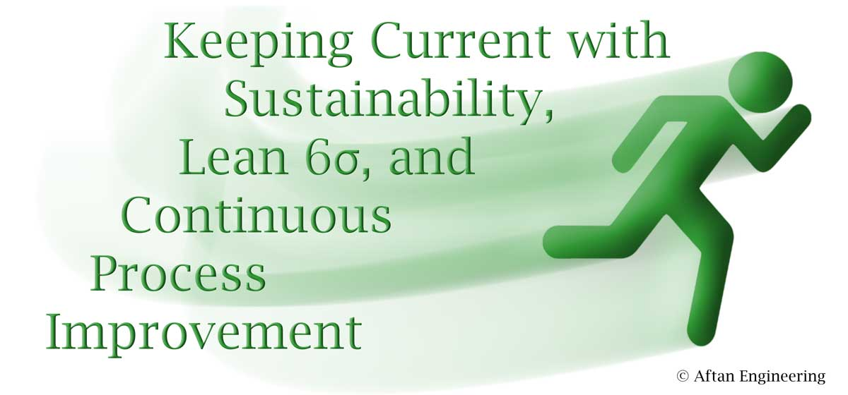 Staying Current with Sustainability and Lean 6σ Continuous Process Improvement